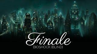 Bioshock [Blind] Finale!