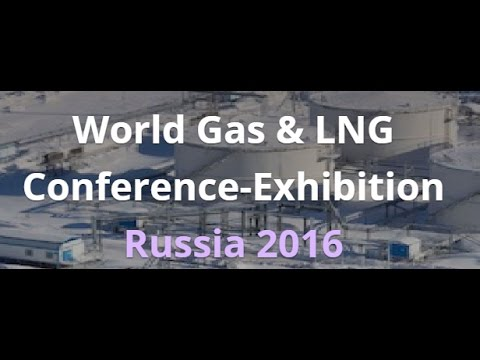World Gas & LNG Conference-Exhibition Russia 2016