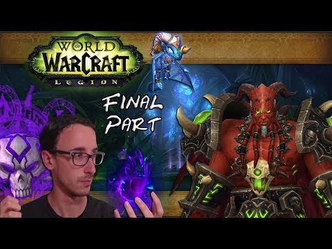 Let's play WoW Legion at the Tomb of Sargeras - DECEIVER'S FALL ! fr (final part)