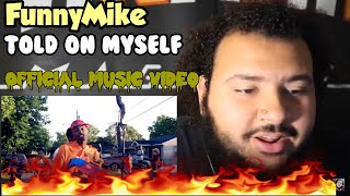 FunnyMike - Told On Myself ( OFFICIAL MUSIC VIDEO) //  DID HE REALLY TELL ON HISSELF  ??
