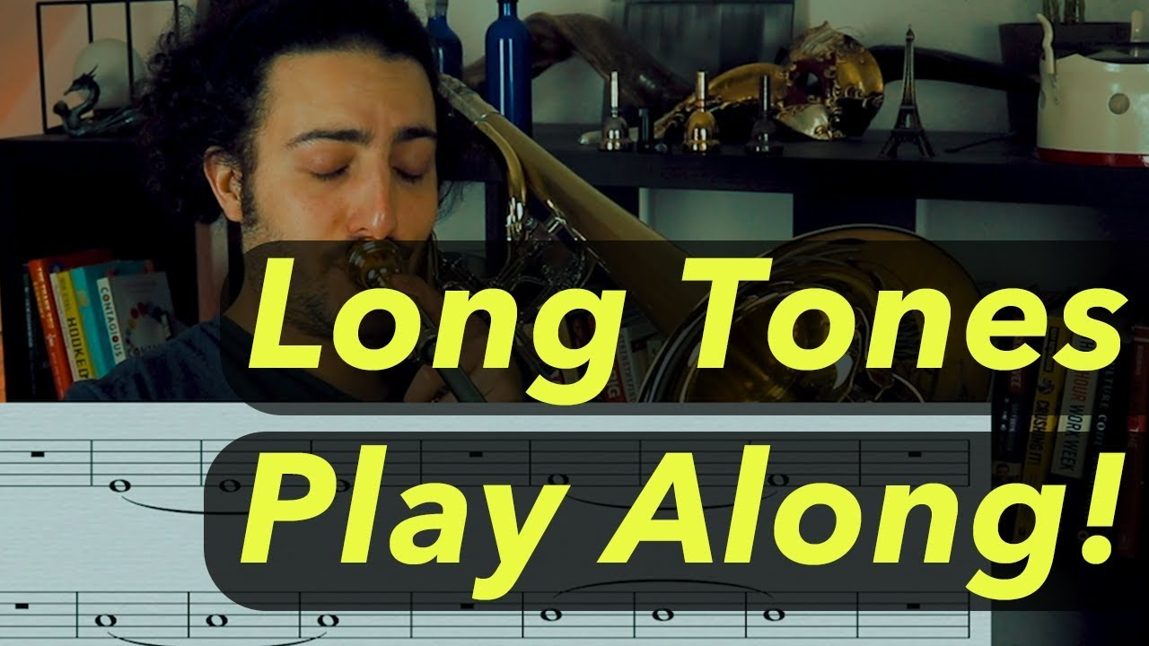 Trombone Play Along: Long Tones !