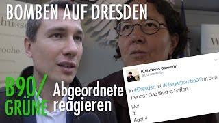 Bomben auf Dresden! - Abgeordnete der Grünen äußern sich