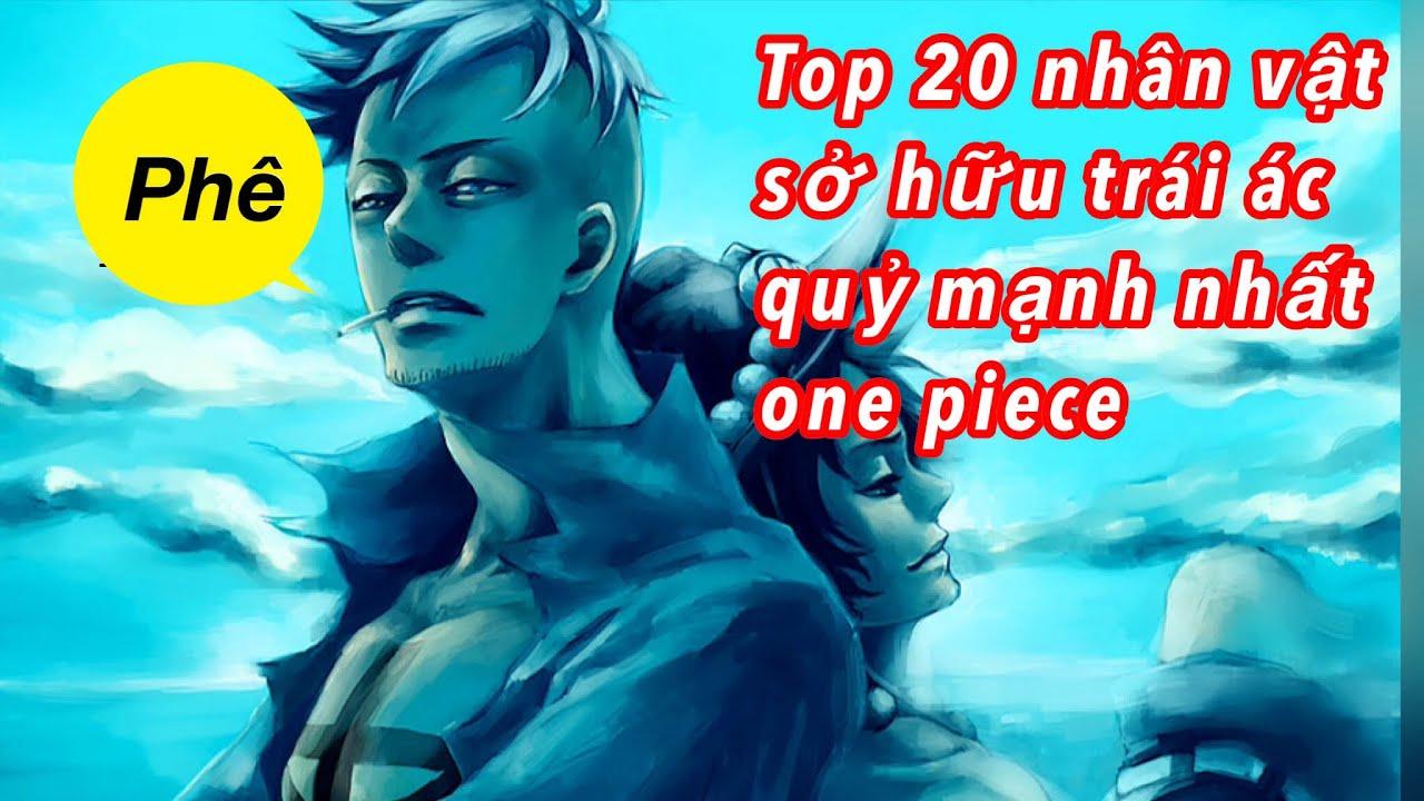 Top 20 Nhân Vật Mạnh Nhất Sở Hữu Trái Ác Quỷ Trong One Piece -Yêu Anime  Channel
