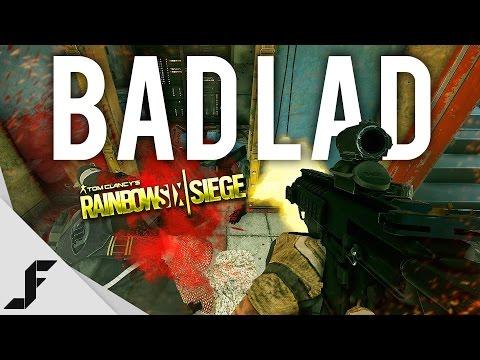 BAD LAD - Rainbow Six Siege