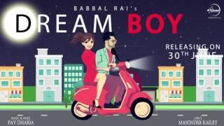 Dream Boy | Babbal Rai | 2 Days To Go | Pav Dharia | Maninder Kailey