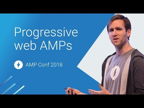 Progressive Web AMPs: the Story so Far (AMP Conf 2018)