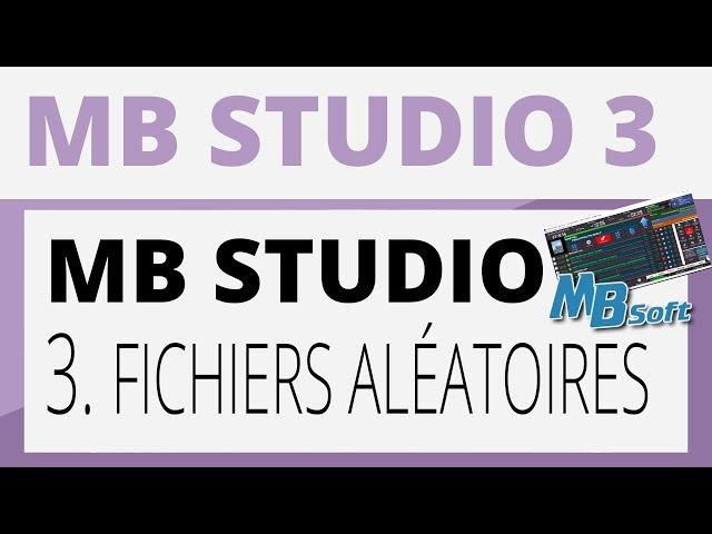 Créer sa radio - Tutoriel - MB STUDIO 3 : Fichiers aléatoires