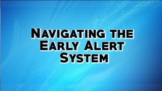 Navigating the Early Alert System