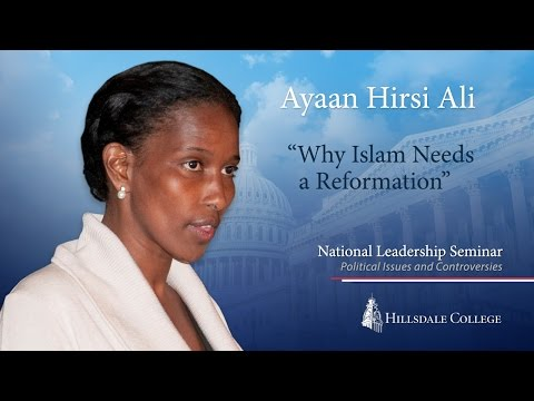 Why Islam Needs a Reformation - Ayaan Hirsi Ali