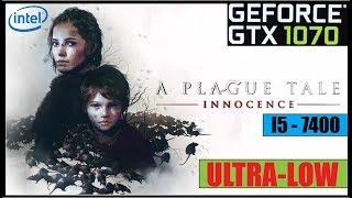 A Plague Tale: Innocence ➤  GTX 1070 ➤  ULTRA ➤  MEDIUM ➤  LOW ➤  1080p