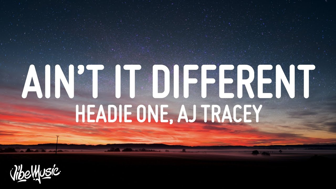 Download Headie One - Ain't It Different (Lyrics) Ft. AJ Tracey & Stormzy