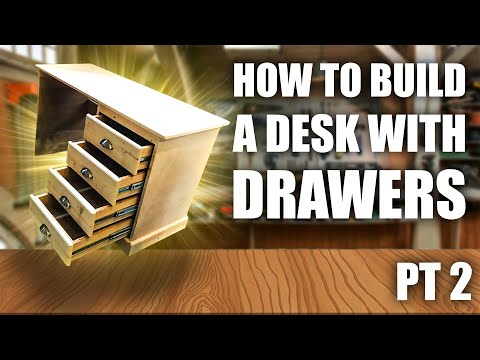 How to Build a Desk With Drawers (DIY)  (Part 2 of 3)