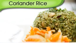 Coriander Rice - Quick Five Minutes Lunch Recipe By Annuradha Toshniwal