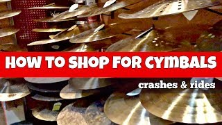 HOW TO SHOP FOR CYMBALS - Crashes & Rides