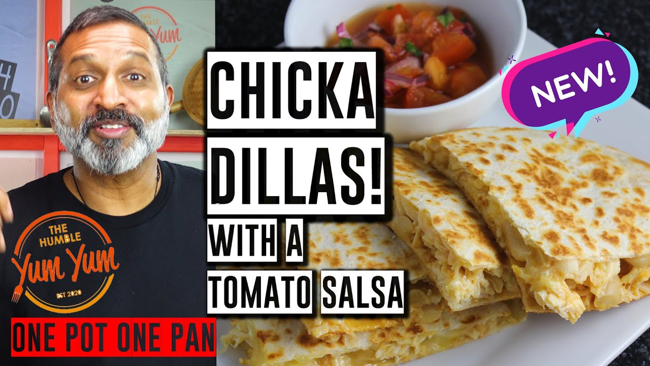 CHICKA-DILLAS w/ tomato salsa! Feed 4 for under $20! ONE POT - ONE PAN
