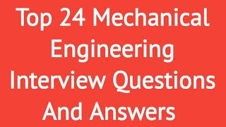 Mechanical Engineering Interview Questions And Answers || Frequently asked questions in an interview