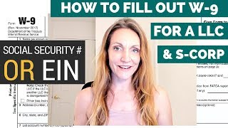 How To Fill Out W-9 for LLC? EIN or Social Security Number [LLC vs S-corp]
