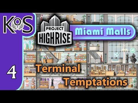 Project Highrise MIAMI MALLS DLC! Terminal Temptations Ep 4: SKY LOBBIES! - Let's Play Scenario