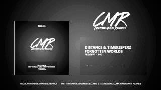 Distance & Timekeeperz - Forgotten Worlds (HQ Preview) - CMR-001