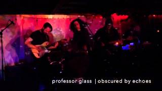 professor glass | obscured by echoes