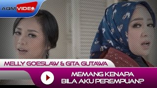 Video Melly Goeslaw & Gita Gutawa - Memang Kenapa Bila Aku Perempuan? (OST Kartini) | Official Video download MP3, 3GP, MP4, WEBM, AVI, FLV November 2017