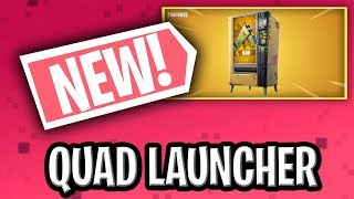 The new QUAD LAUNCHER in Fortnite!