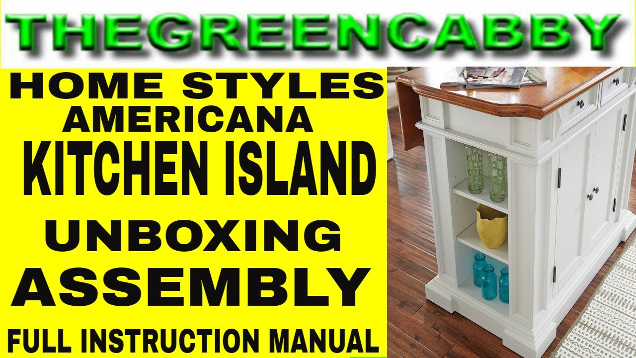 Home Styles Kitchen Island Americana 5002 942 Unboxing Assembly Full Instruction Manual Time Lapse