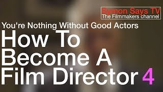 How To Become A Film Director 4: You