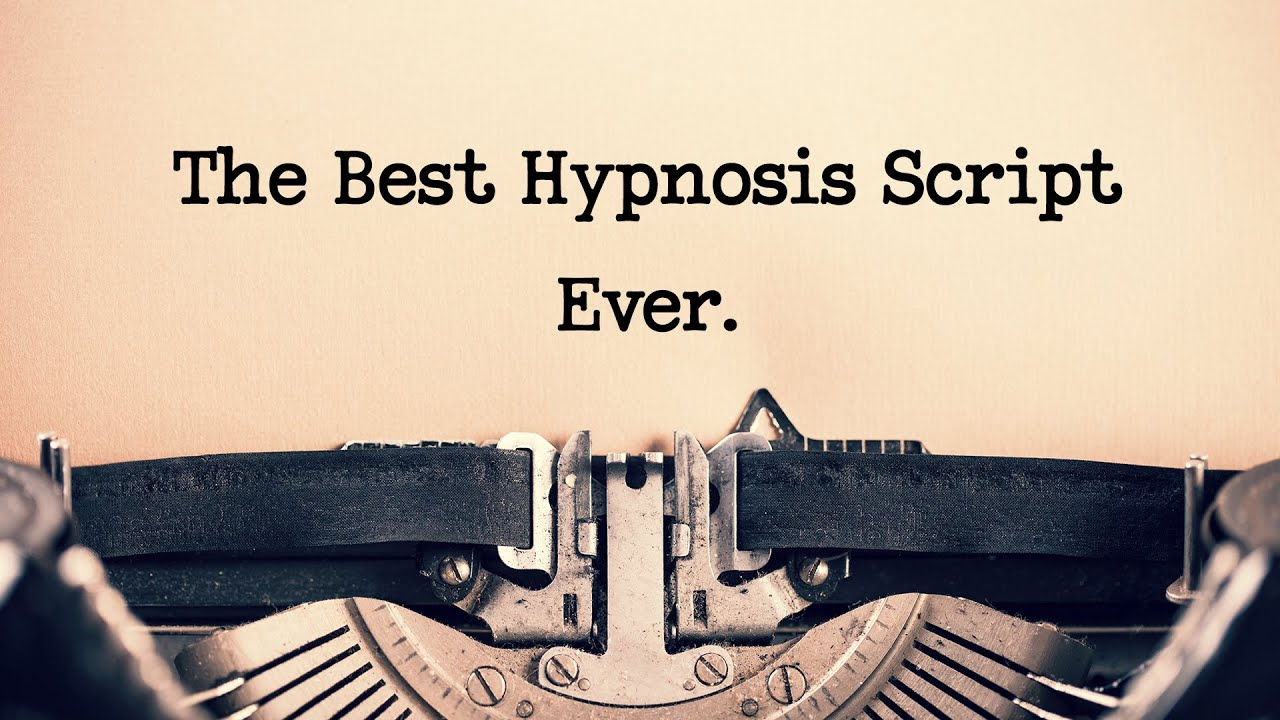 The Best Hypnosis Script Ever