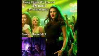 Taang Uthanke DJ Pravish Sega Remix