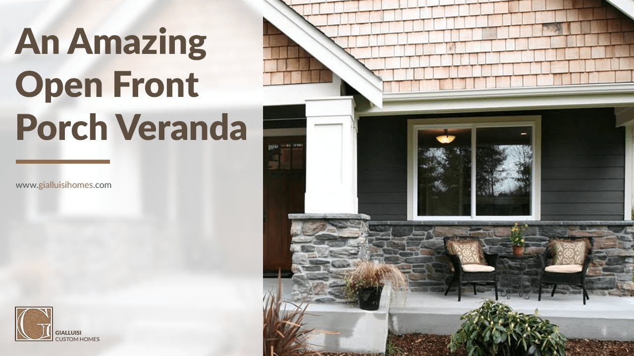AN AMAZING OPEN FRONT PORCH VERANDA by Gialluisi Custom Homes - YouTube