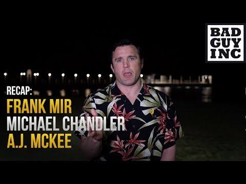 Recap: Frank Mir, Michael Chandler, A.J. McKee