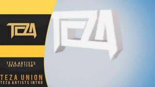 TezaArtists | Intro | By Teza Union