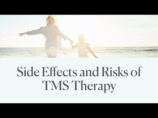 Side Effects and Risks of TMS Therapy
