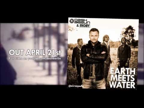 Dash Berlin & Rigby - Earth Meets Water [OUT NOW!]