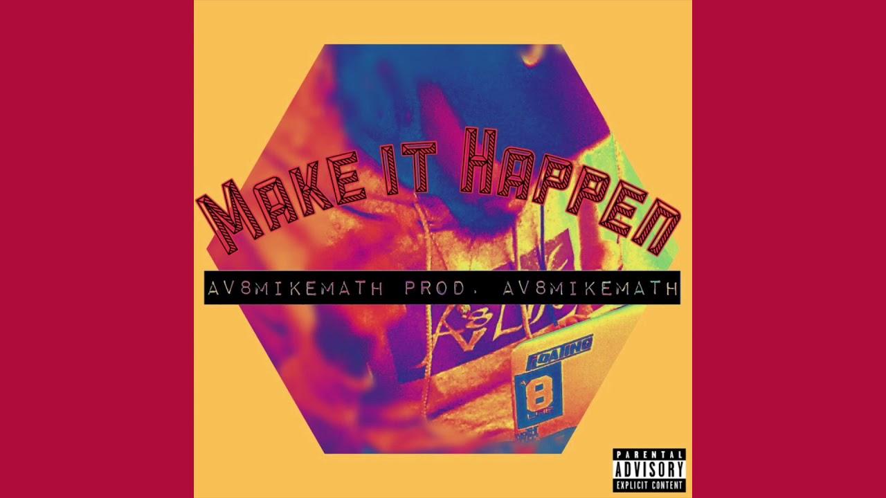 av8mikemath-make-it-happen-prod-av8mikemath-official-audio