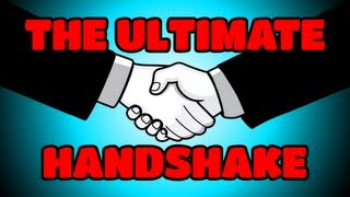 Repeat youtube video The Ultimate Handshake!