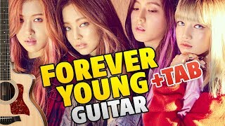 Blackpink (블랙핑크) – forever young (guitar cover). fingerstyle guitar tutorial (lesson) with tabs and chords. learn how to play this k-pop popular song on acou...