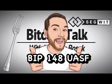 BIP 148 UASF - Bitcoin Fork - August 1st 2017