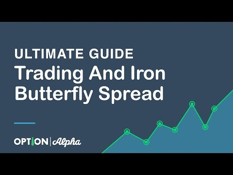 Ultimate Guide To Trading And Iron Butterfly Spread