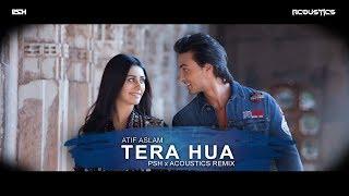 Atif Aslam Tera Hua PSH x Acoustics Remix Loveyatri Aayush Sharma Warina Hussain.mp3