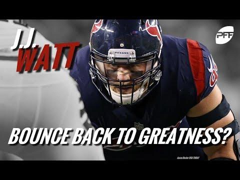 J.J. Watt: Bounce Back To Greatness?