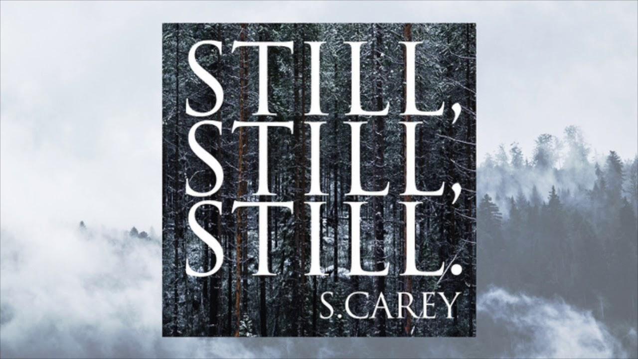 Download S. Carey - Still, Still, Still (Official Audio)