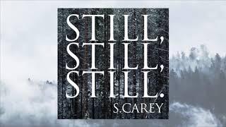 S. Carey - Still, Still, Still (Official Audio)