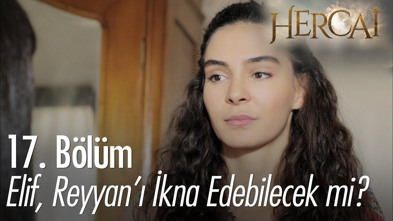 Elif, Reyyan'ı ikna edebilecek mi? - Hercai 17. Bölüm