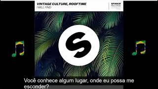 Vintage Culture, Rooftime - I Will Find (Tradução)