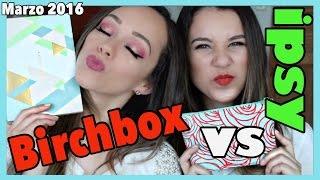 BIRCHBOX vs IPSY {Marzo 2016} Rosy es una malagradecida?! thumbnail