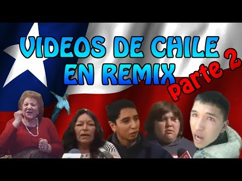All Chile In Remix 2/ Videos de Chile Parte 2 [Remix Autotune]