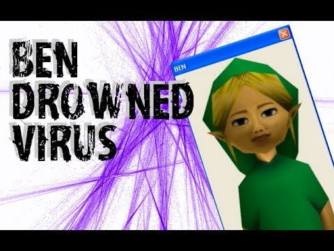 THE BEN DROWNED VIRUS