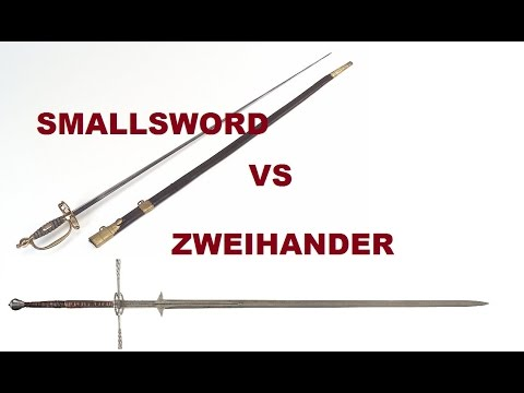 Smallsword vs Zweihander (aka Montante, Spadone, Greatsword or Two-handed  sword)